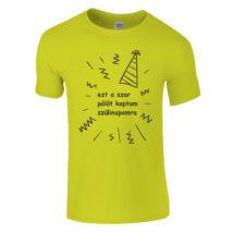 Ezt a szar pólót kaptam szülinapomra póló (citrom) a5ad974c45
