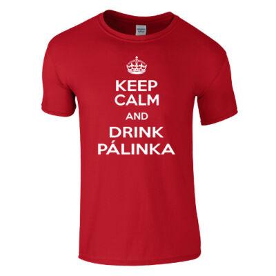 Keep Calm and Drink Pálinka póló (Piros)
