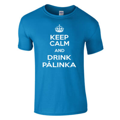 Keep Calm and Drink Pálinka póló (Türkiz)