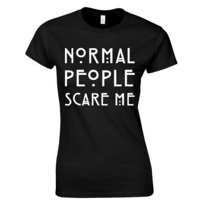 Normal people scare me női póló (Fekete)