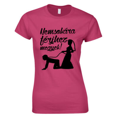 Nemsokára férjhez megyek - Póráz női póló (rózsaszín)