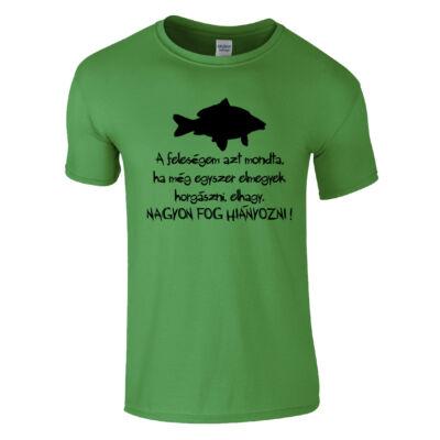 A feleségem azt mondta - Horgász póló (Zöld)