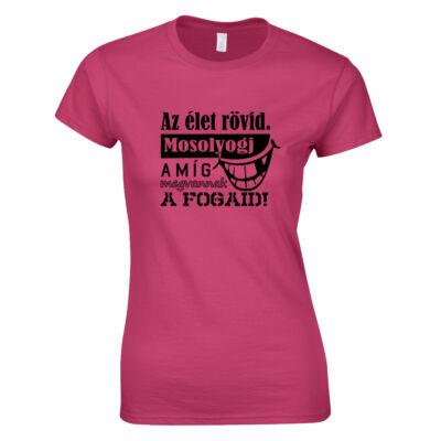 Az élet rövid női póló (rózsaszín)