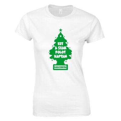 Ezt a szar pólót kaptam karácsonyra női póló (fehér)