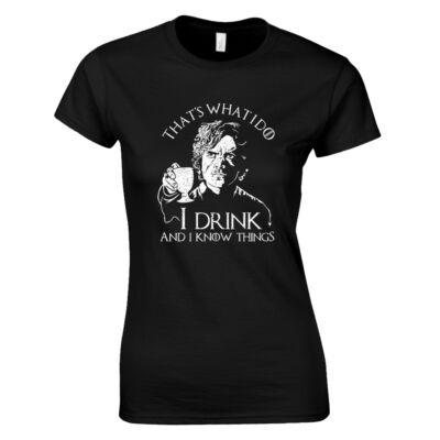 Tyrion - I drink and I know things női póló (Fekete)