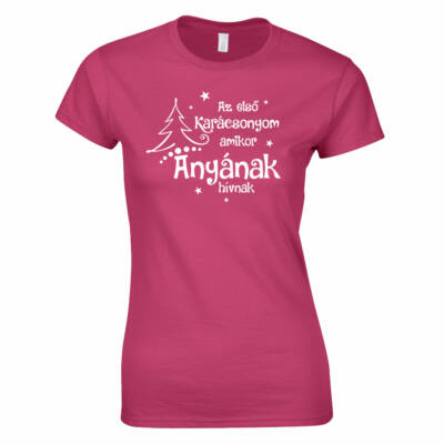 Az első karácsonyom amikor anyának hívnak női póló (rózsaszín)