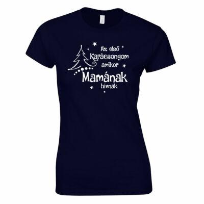 Az első karácsonyom amikor mamának hívnak női póló (sötétkék)