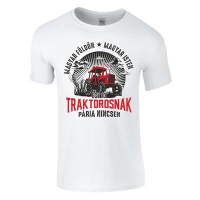 Egy jó traktorosak párja nincsen póló (fehér)