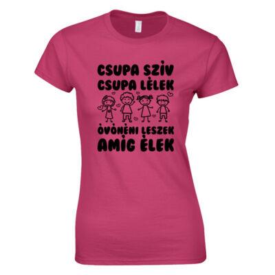 Csupa szín csupa lélek óvónéni női póló (Rózsaszn)