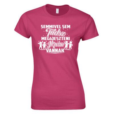 Nem tudsz megijeszteni ikreim vannak női póló (Rózsaszn)
