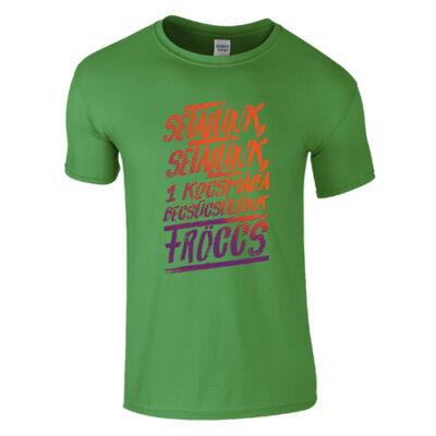 1 kocsmába becsücsülünk fröccs póló (zöld)