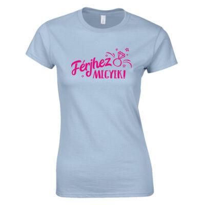 Férjhez megyek - lánybúcsú női póló (Világoskék)