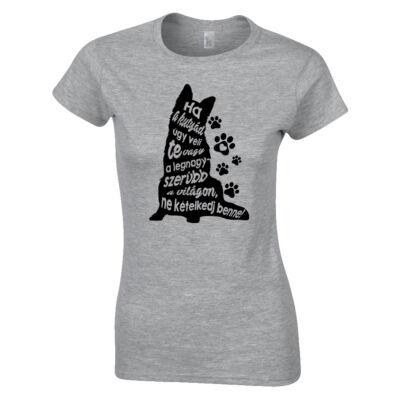 Ha a kutyád úgy véli női póló (szürke)