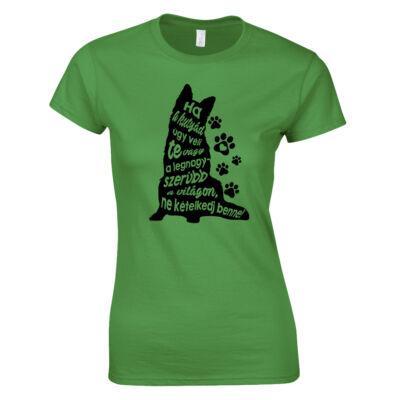 Ha a kutyád úgy véli női póló (zöld)
