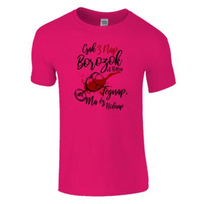 Csak 3 nap borozok a héten férfi póló (rózsaszín)