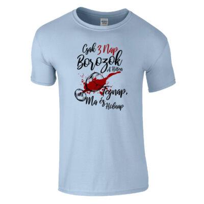 Csak 3 nap borozok a héten férfi póló (világoskék)