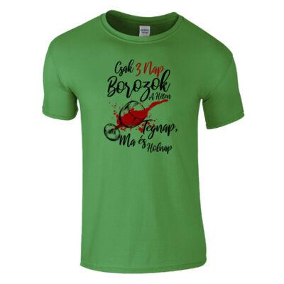 Csak 3 nap borozok a héten férfi póló (zöld)