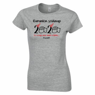 Karantén szülinap női póló (szürke)