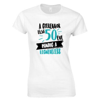 A gyerekkor első 50 éve női póló (Fehér)
