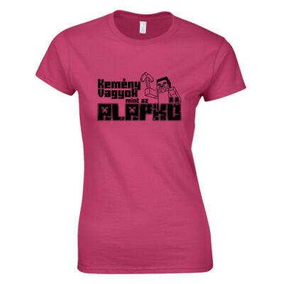 Kemény vagyok mint az alapkő női póló (Rózsaszín)