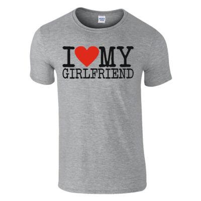 I love my Girlfriend póló (szürke)