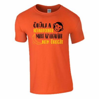 Örülj  névnapodnak póló (narancs)