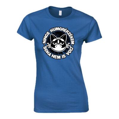 Nincs humorérzékem női póló (Királykék)