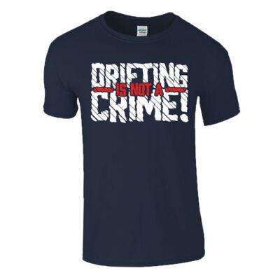 DRIFTING IS NOT A CRIME férfi póló (sötétkék)