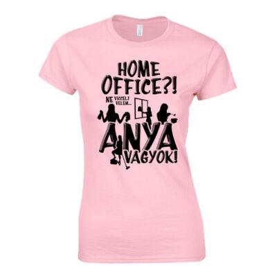 Home office? Anya vagyok! női póló (világos rózsaszín)