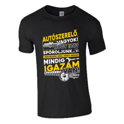 Mindíg igazam van - Autószerelő póló (Fekete)