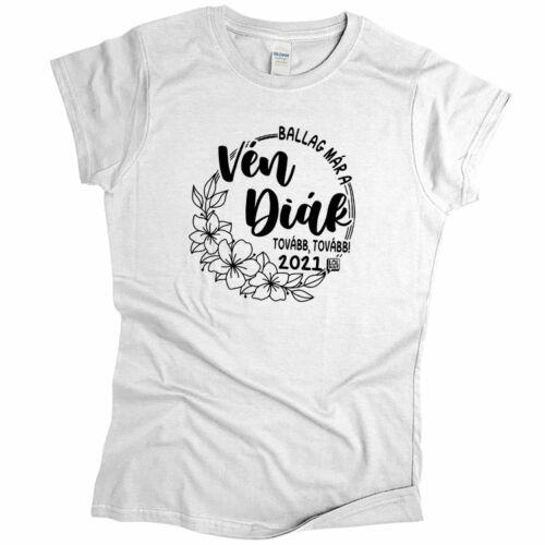 Ballag már a vén diák női póló (Fehér)