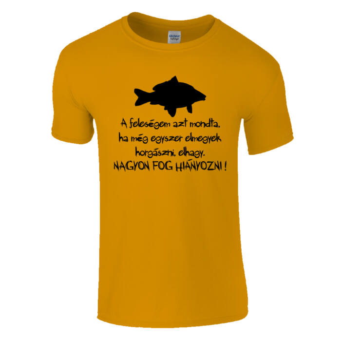 3048b959b1 A feleségem azt mondta - Horgász póló (Narancs)