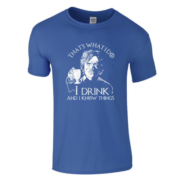 718bdc0143 Tyrion - I drink and I know things póló (királykék)