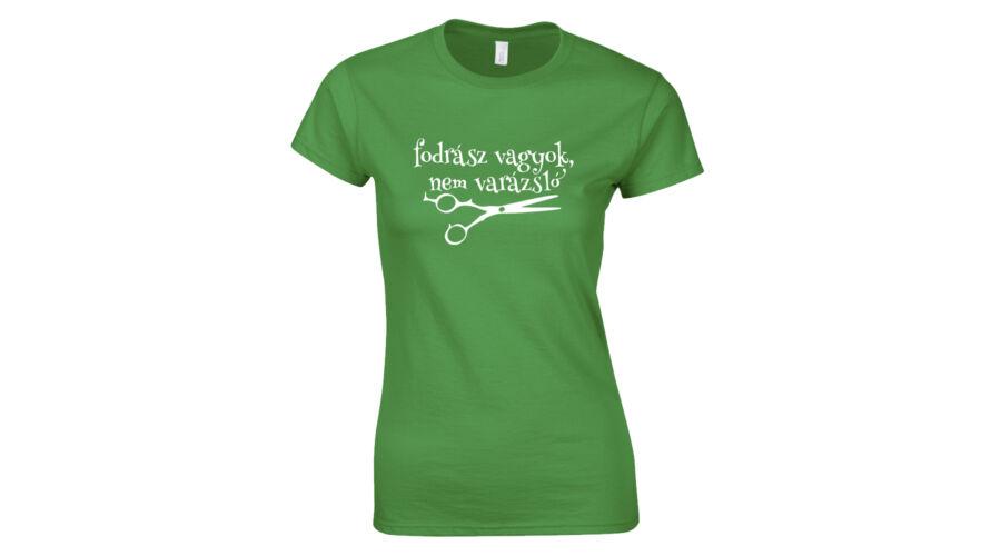 Fodrász vagyok nem varázsló női póló (zöld) 28c1e1f405