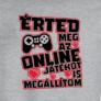 Kép 2/6 - Érted még az online játékot is megállítom póló (B_Szürke)